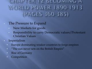 Chapter 12 Becoming a World Power 1890-1913 (Pages 360-385)
