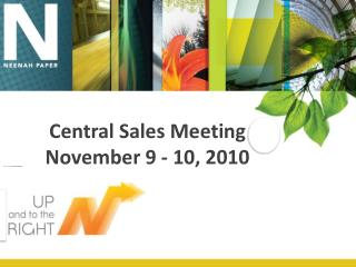 Central Sales Meeting  November 9 - 10, 2010