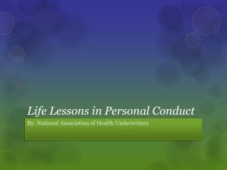 Life Lessons in Personal Conduct