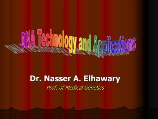 Dr. Nasser A. Elhawary Prof. of Medical Genetics