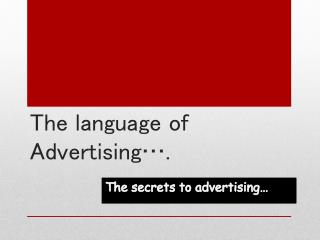 The language of Advertising….