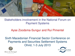 Stakeholders  involvement in the National  Forum  on  Payment Systems Ayse Zoodsma-Sungur and Rui Pimentel