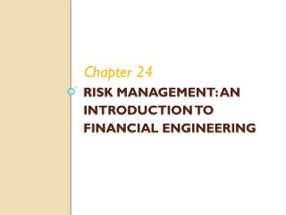 Risk management: An introduction to financial engineering
