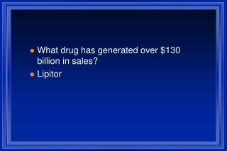 What drug has generated over $130 billion in sales? Lipitor