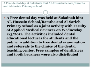 A Free dental day at  Sukainah bint  AL-Hussein School/ Ramtha  and Al- Sarieh  Primary school