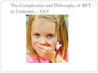 The Complexities and Philosophy of RFT in 5 minutes… GO!