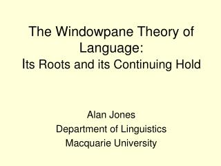 the windowpane theory of language: its roots and its continuing hold