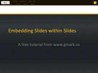 Embedding Slides within Slides