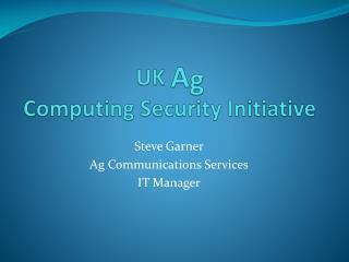 UK  A g Computing Security Initiative