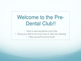Welcome to the Pre-Dental Club!!