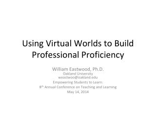 Using Virtual Worlds to Build Professional Proficiency