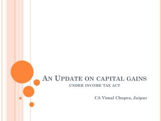 An Update on capital gains  under income tax act