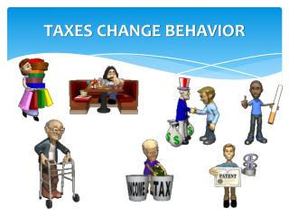 TAXES CHANGE BEHAVIOR