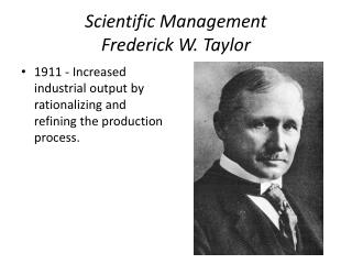 Scientific Management Frederick W. Taylor