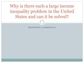 Why is there such a large income inequality problem in the United States and can it be solved?