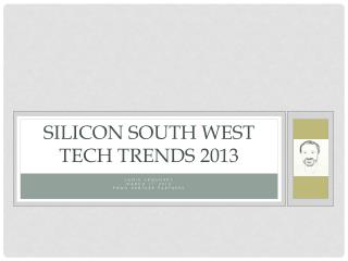 Silicon South West Tech  TreNDS  2013