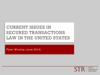 Current Issues in Secured Transactions law in the United States