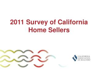 2011 Survey of California  Home Sellers