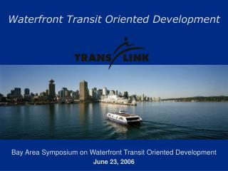 waterfront transit oriented development