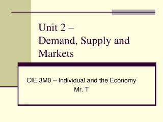 Unit 2  – Demand, Supply and Markets