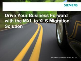 Drive Your Business Forward  with the MXL to XLS Migration Solution