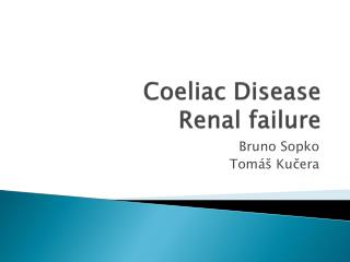 Coeliac  Disease Renal failure