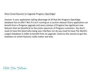 More Great Reasons to Upgrade Progress  OpenEdge !
