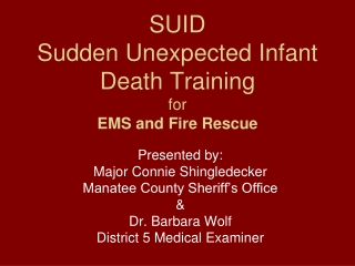 SUID Sudden Unexpected Infant Death Training  for EMS and Fire Rescue