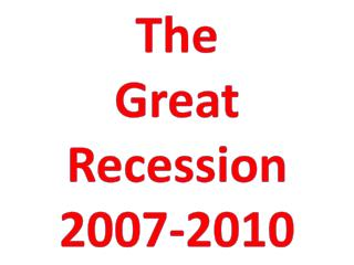 The Great Recession 2007-2010