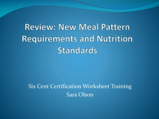 Review: New Meal Pattern Requirements and Nutrition Standards