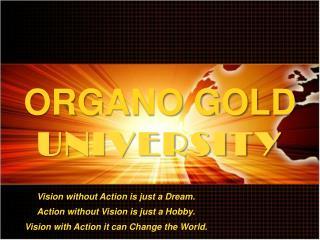 ORGANO GOLD UNIVERSITY