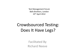 Crowdsourced Testing:  Does It Have Legs?