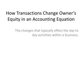 How Transactions Change Owner's Equity in an Accounting Equation