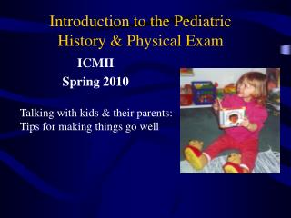Introduction to the Pediatric  History & Physical Exam