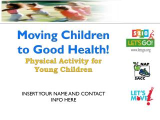 Moving Children to Good Health! Physical Activity for    Young Children