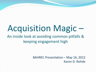 Acquisition Magic – An inside look at avoiding common pitfalls & keeping engagement high