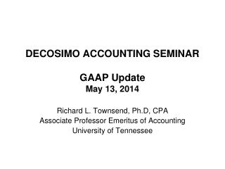 DECOSIMO ACCOUNTING SEMINAR GAAP Update May 13, 2014