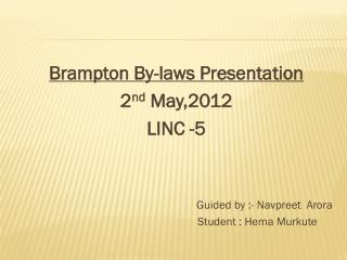 Brampton By-laws Presentation 2 nd May,2012 LINC  -5                                                              Guide