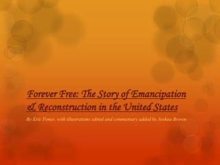 Forever Free: The Story of Emancipation & Reconstruction in the United States
