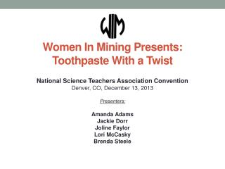 Women In Mining Presents: Toothpaste With a Twist