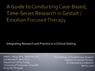 A  Guide  to  Conducting Case-Based ,  Time-Series  R esearch  in  Gestalt / Emotion Focused  T herapy