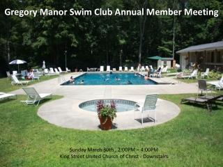 Gregory Manor Swim Club Annual Member Meeting