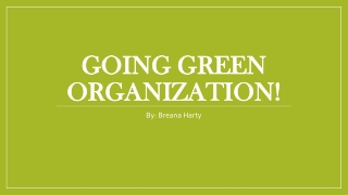 Going Green Organization!