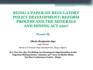 BEING A PAPER ON REGULATORY POLICY DEVELOPMENT: REFORM PROCESS AND THE MINERALS AND MINING ACT 2007