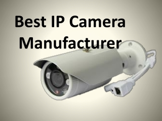 Best IP Camera Manufacturer