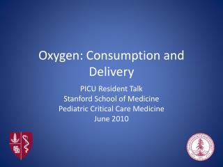 Oxygen: Consumption and Delivery