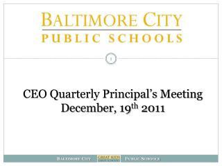 CEO Quarterly Principal�s Meeting December, 19 th  2011