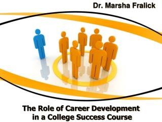The Role of Career Development  in a College Success Course