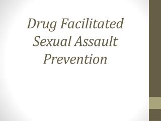 Drug Facilitated Sexual Assault Prevention