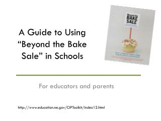 A Guide to Using �Beyond the Bake Sale� in Schools